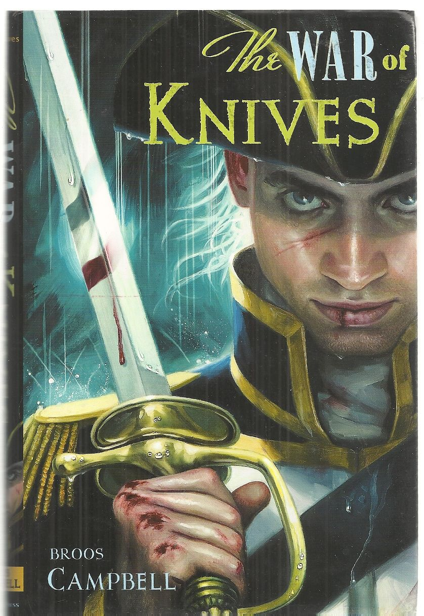 The War of Knives (The Matty Graves Novels), Campbell, Broos